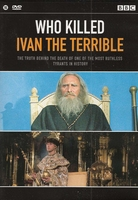 Documentaire DVD BBC - Who Killed Ivan The Terrible